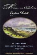 Maria von Blucher's Corpus Christi: Letters from the South Texas Frontier, 1849-1879 (Paperback)