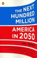 The Next Hundred Million: America in 2050 (Paperback)