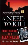 A Need to Kill: Confessions of a Teen Killer (Paperback)