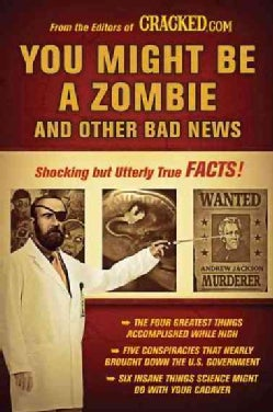 You Might Be a Zombie and Other Bad News: Shocking but Utterly True Facts (Paperback)