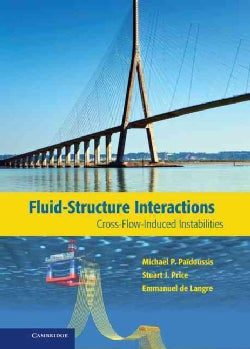Fluid-Structure Interactions: Cross-Flow-Induced Instabilities (Hardcover)
