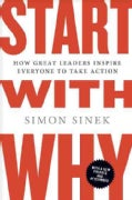 Start With Why: How Great Leaders Inspire Everyone to Take Action (Paperback)