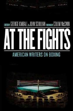 At the Fights: American Writers on Boxing (Hardcover)