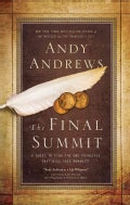 The Final Summit: A Quest to Find the One Principle That Will Save Humanity (Hardcover)