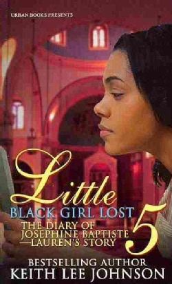 Little Black Girl Lost 5: The Diary of Josephine Baptiste--Lauren's Story (Paperback)