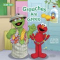Grouches Are Green (Board book)