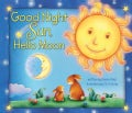 Good Night Sun, Hello Moon (Hardcover)