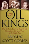 The Oil Kings: How the U.S., Iran, and Saudi Arabia Changed the Balance of Power in the Middle East (Hardcover)
