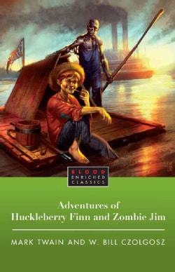 Adventures of Huckleberry Finn and Zombie Jim (Paperback)