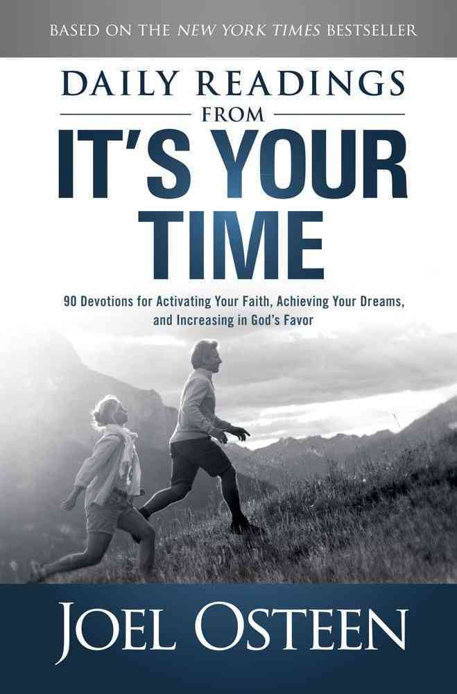 Daily Readings from It's Your Time: 90 Devotions for Activating Your Faith, Achieving Your Dreams, and Increasing... (Hardcover)