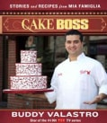 Cake Boss: The Stories and Recipes from Mia Famiglia (Paperback)