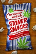 Stoner Snacks: Mad Marijuana Munchies, Baked & Fried: More Than 100 Recipes (Paperback)