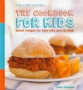 Williams-Sonoma the Cookbook for Kids: Great Recipes for Kids Who Love to Cook (Spiral bound)