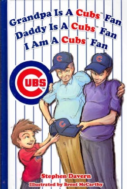 Grandpa Is a Cubs Fan, Daddy Is a Cubs Fan, I Am a Cubs Fan! (Hardcover)