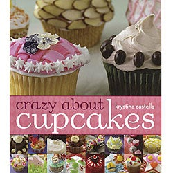 Crazy About Cupcakes Bake Book