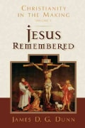 Jesus Remembered: Christianity in the Making (Hardcover)