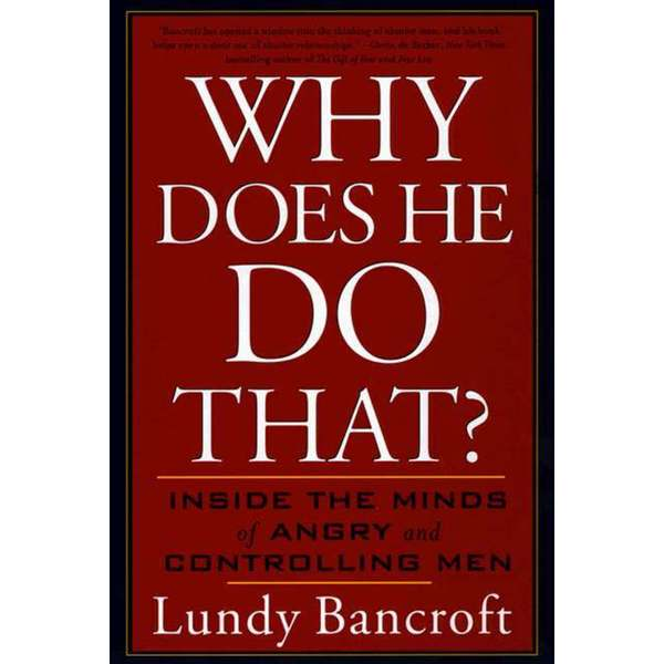 Why Does He Do That: Inside the Minds of Angry and Controlling Men (Paperback)