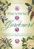 Founding Gardeners: The Revolutionary Generation, Nature, and the Shaping of the American Nation (Hardcover)