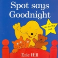 Spot Says Goodnight (Board book)