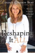 Reshaping It All: Motivation for Physical and Spiritual Fitness (Paperback)