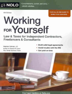 Working for Yourself: Law & Taxes for Independent Contractors, Freelancers & Consultants (Paperback)