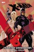 Uncanny X-men: The Birth of Generation Hope (Paperback)