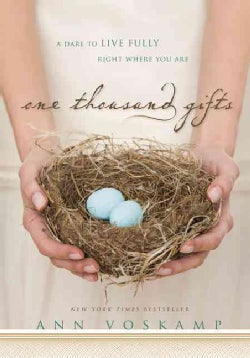 One Thousand Gifts: A Dare to Live Fully Right Where You Are (Hardcover)