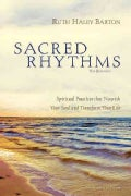 Sacred Rhythms: Spiritual Practices That Nourish Your Soul and Transform Your Life: Participant's Guide, Six Sess... (Paperback)