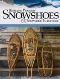 Building Wooden Snowshoes & Snowshoe Furniture (Paperback)
