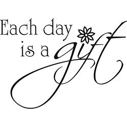 'Each Day is a Gift' Vinyl Wall Art