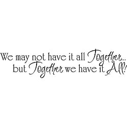 'We May Not Have it All Together' Vinyl Wall Art
