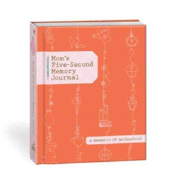 Mom's Five-second Memory Journal (Notebook / blank book)