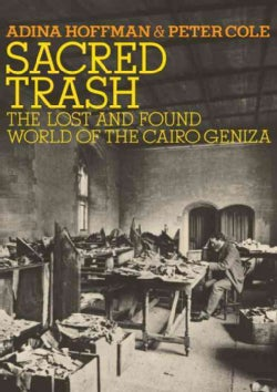 Sacred Trash: The Lost and Found World of the Cairo Geniza (Hardcover)