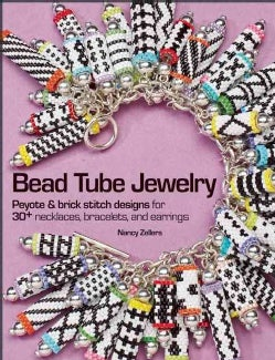 Bead Tube Jewelry: Peyote & Brick Stitch Designs for 30+ Necklaces, Bracelets, and Earrings (Paperback)