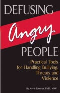 Defusing Angry People: Practical Tools for Handling Bullying, Threats, and Violence (Paperback)