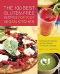 The 100 Best Gluten-Free Recipes for Your Vegan Kitchen: Delicious Smoothies, Soups, Salads, Entrees & Desserts (Paperback)