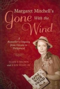 Margaret Mitchell's Gone With the Wind: A Bestseller's Odyssey from Atlanta to Hollywood (Hardcover)