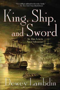 King, Ship, and Sword: An Alan Lewrie Naval Adventure (Paperback)