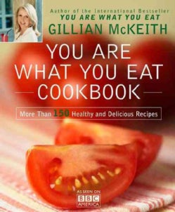 You Are What You Eat Cookbook: More Than 150 Healthy and Delicious Recipes (Paperback)