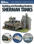 Building and Detailing Realistic Sherman Tanks (Paperback)
