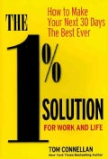 The 1% Solution For Work and Life: How to Make Your Next 30 Days the Best Ever (Hardcover)
