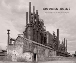 Modern Ruins: Portraits of Place in the Mid-Atlantic Region (Hardcover)