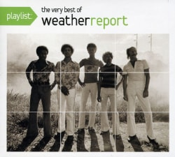 Weather Report - Playlist: The Very Best of Weather Report
