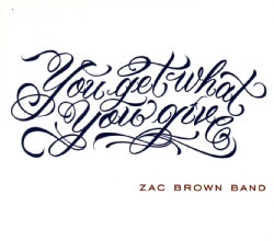 Zac Band Brown - You Get What You Give