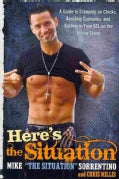 Here's the Situation: A Guide to Creeping on Chicks, Avoiding Grenades, and Getting in Your GTL on the Jersey Shore (Paperback)