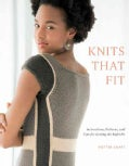 Knits That Fit: Instructions, Patterns, and Tips for Getting the Right Fit (Paperback)