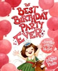 The Best Birthday Party Ever (Hardcover)