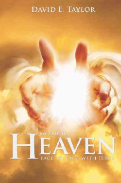 My Trip to Heaven: Face to Face With Jesus (Paperback)