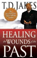 Healing the Wounds of the Past (Paperback)