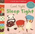 Good Night, Sleep Tight: A Book About Bedtime (Board book)